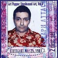 Art Pepper: Unreleased Art Vol. 5: Stuttgart May 25, 1981