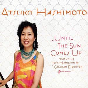 Atsuko Hashimoto: Until The Sun Comes Up