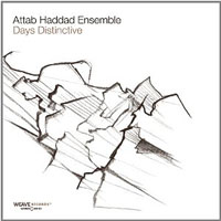 Attab Haddad Ensemble: Days Distinctive