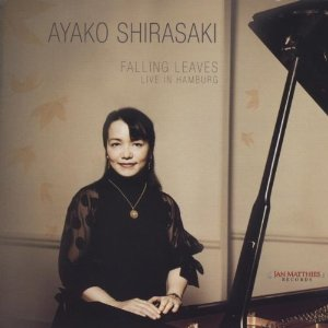 Ayako Shirasaki: Falling Leaves - Live In Hamburg