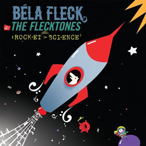 Bela Fleck & The Flecktones: Rocket Science