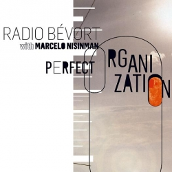 Radio Bevort with Marcelo Nisinman: Perfect Organization