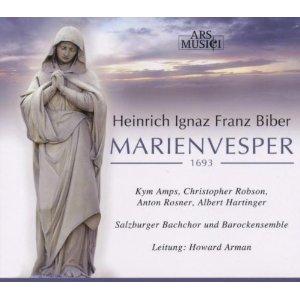 Salzburger Bachchoir / Salzburger Barockensemble, Howard Arman: Heinrich Ignaz Franz Biber - Marienvesper 1693