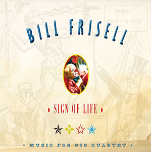 "Read ""Bill Frisell: Sign of Life - Music for 858 Quartet"" reviewed by John Kelman"