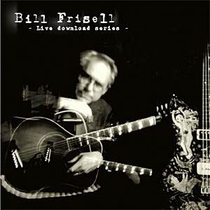 "Read ""Bill Frisell: Live Download Series #1-13"" reviewed by John Kelman"