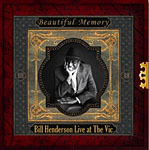 Beautiful Memory: Bill Henderson Live at the Vic by Bill Henderson