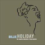 "Read ""Billie Holiday: The Complete Commodore & Decca Masters"" reviewed by George Kanzler"
