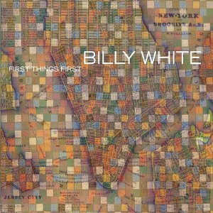 Billy White: First Things First