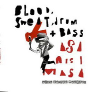 Blood, Sweat, Drum + Bass: Asa Nisi Masa