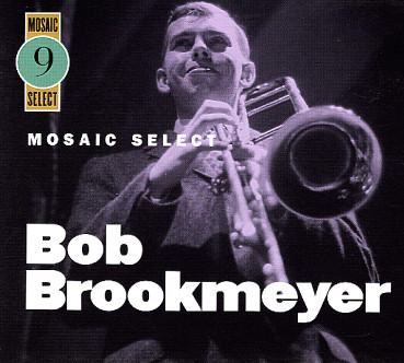 "Read ""Mosaic Select 9: Bob Brookmeyer"" reviewed by C. Andrew Hovan"