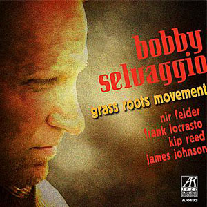 Bobby Selvaggio: Grass Roots Movement