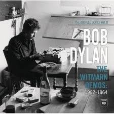 Bob Dylan: The Bootleg Series Vol. 9 - The Witmark Demos 1962-1964 by Bob Dylan