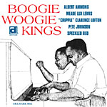Albert Ammons, Pete Johnson, Cripple Clarence Lofton, Meade Lux Lewis; Henry Brown, Speckled Red: Boogie Woogie Kings