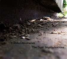 "Read ""The Dust Improvisations"" reviewed by Mark Corroto"