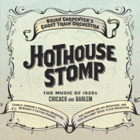 Album Hothouse Stomp by Brian Carpenter's Ghost Train Orchestra