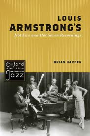 "Read ""Brian Harker: Louis Armstrong's Hot Five and Hot Seven Recordings"""