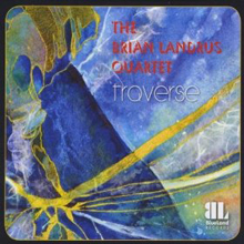 The Brian Landrus Quartet: Traverse