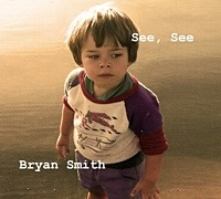 Album See, See by Bryan Smith