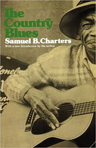 "Read ""The Country Blues by Samuel B. Charters"" reviewed by C. Michael Bailey"
