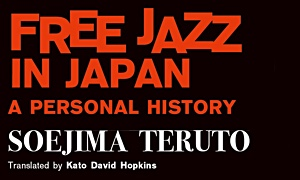 Read Free Jazz In Japan: A Personal History