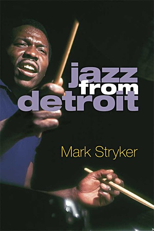"Read ""Jazz from Detroit"" reviewed by Troy Dostert"