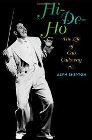 "Read ""Hi-De-Ho: The Life Of Cab Calloway"" reviewed by David Rickert"