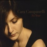 Cara Campanelli: So Near