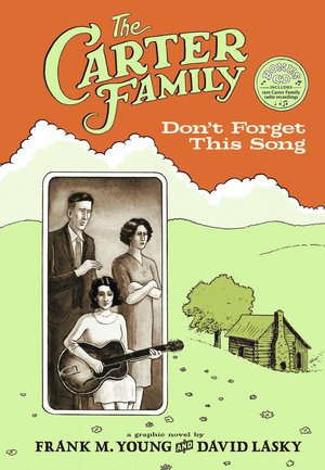 "Read ""Frank M. Young and David Lasky: The Carter Family -  Don't Forget This Song"" reviewed by"