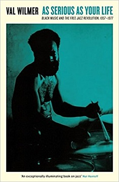 "Read ""As Serious As Your Life: Black Music And The Free Jazz Revolution 1957-1977"" reviewed by Ian Patterson"