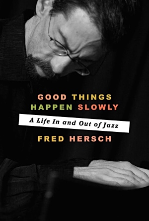 "Read ""Good Things Happen Slowly: A Life In And Out Of Jazz"" reviewed by Mark Corroto"