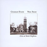 Charles Evans / Neil Shah: Live at Saint Stephens
