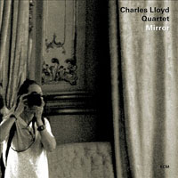 "Read ""Charles Lloyd Quartet: Mirror"""