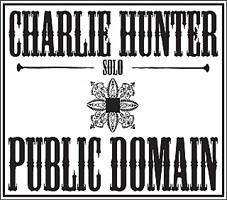 Album Public Domain by Charlie Hunter