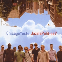 Jazz Is Politics? by Chicago Yestet