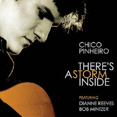 Album There's A Storm Inside by Chico Pinheiro