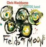 Fields Of Moons by Chris Washburne