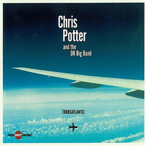 Chris Potter: Transatlantic