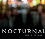 Chris Taylor: Nocturnal