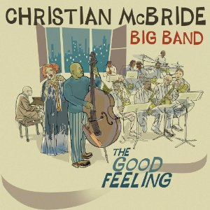 Christian McBride Big Band: The Good Feeling