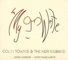 Colin Towns & The NDR Big Band: John Lennon - In My Own Write