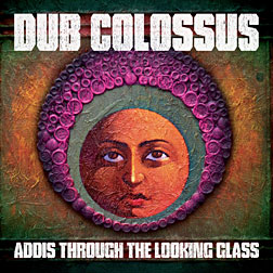 Album Dub Colossus: Addis Through The Looking Glass by Dub Colossus