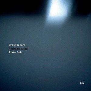 Craig Taborn: Craig Taborn: Avenging Angel