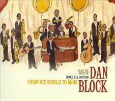 "Read ""From His World To Mine: Dan Block Plays The Music Of Duke Ellington"" reviewed by"