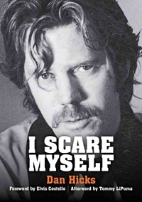 "Read ""I Scare Myself by Dan Hicks"" reviewed by Chris Mosey"