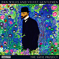 Dan Willis and Velvet Gentlemen: The Satie Project