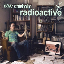 Album Radioactive by Dave Chisholm