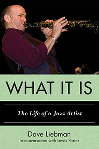 "Read ""Dave Liebman: What It Is - The Life of a Jazz Artist"" reviewed by John Kelman"