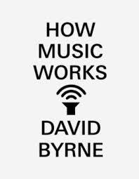 "Read ""David Byrne: How Music Works"" reviewed by Nenad Georgievski"