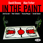 David Binney / Alan Ferber: In the Paint