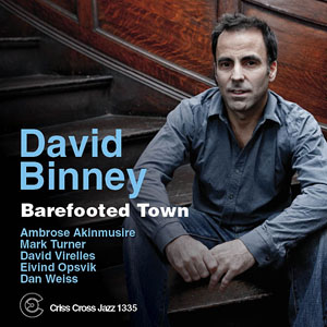 Album Barefooted Town by David Binney